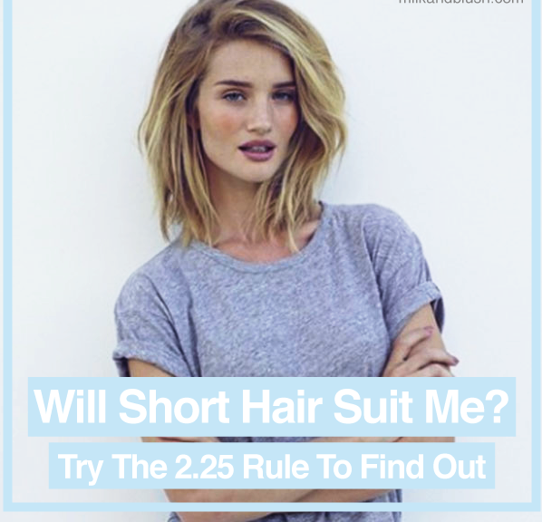 Will Short Hair Suit Me Try The 2 25 Rule To Find Out